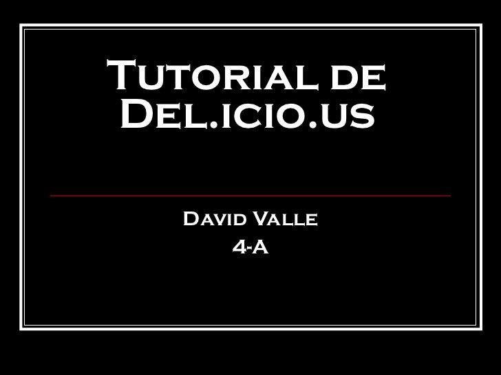Tutorial de Del.icio.us David Valle 4-A