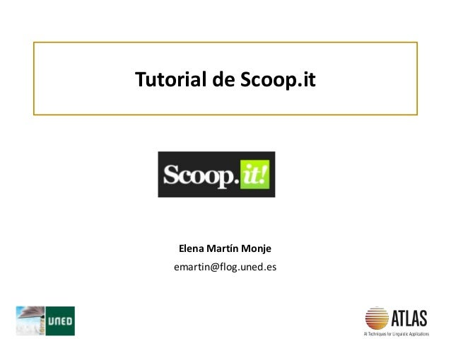 Tutorial de Scoop.it Elena Martín Monje emartin@flog.uned.es