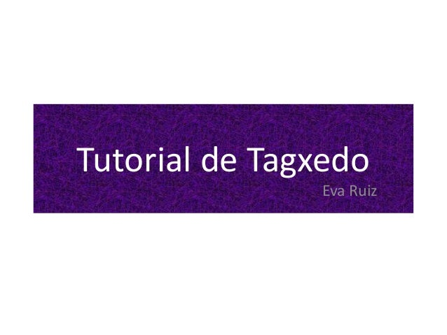 Tutorial de TagxedoEva Ruiz