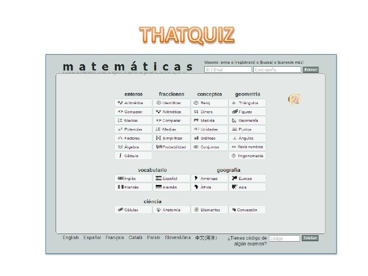 Thatquiz es un sitio web que te facilita generar ejercicios y ver los resultados demanera inmediata. Este sitio es usado p...