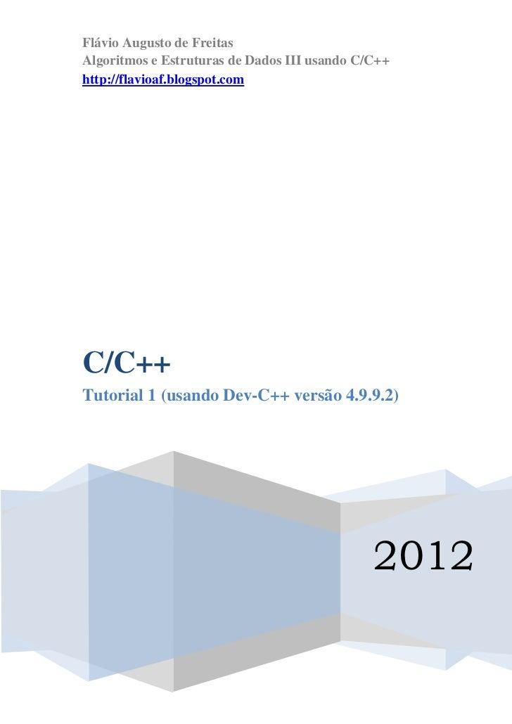 Flávio Augusto de FreitasAlgoritmos e Estruturas de Dados III usando C/C++http://flavioaf.blogspot.comC/C++Tutorial 1 (usa...