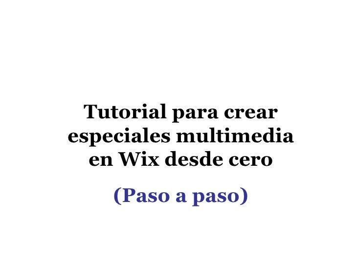 Tutorial para crearespeciales multimedia  en Wix desde cero    (Paso a paso)
