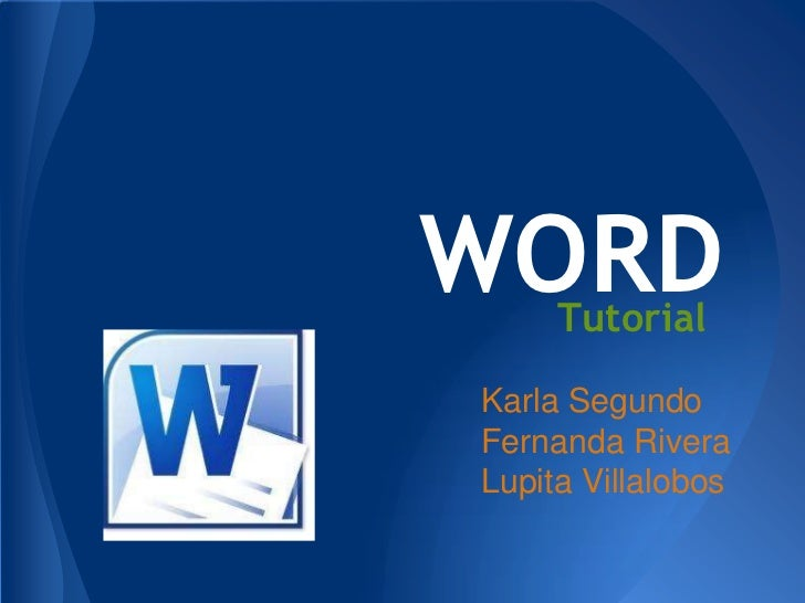 WORD TutorialKarla SegundoFernanda RiveraLupita Villalobos