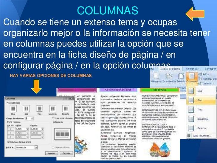 COLUMNASCuando se tiene un extenso tema y ocupasorganizarlo mejor o la información se necesita teneren columnas puedes uti...