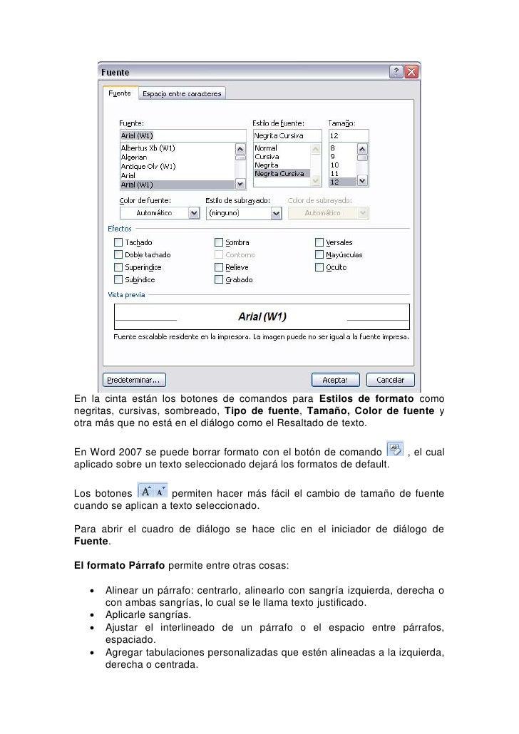 Un formato párrafo se aplica al párrafo en donde se encuentra el cursor dentro del documento o al grupo de párrafos selecc...