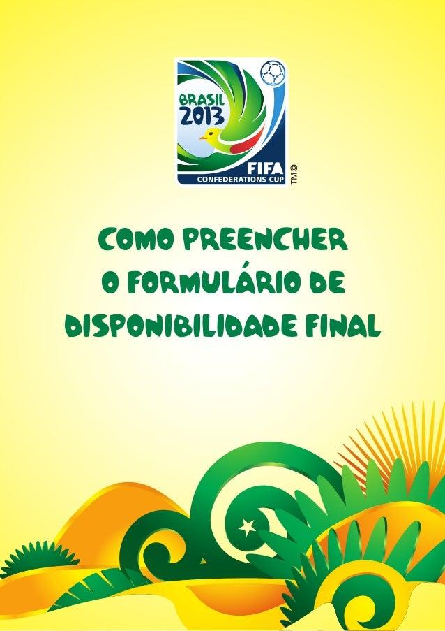 COMO PREENCHER   O FORMULÁRIO DEDISPONIBILIDADE FINAL          1