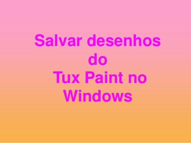Salvar desenhos do Tux Paint no Windows