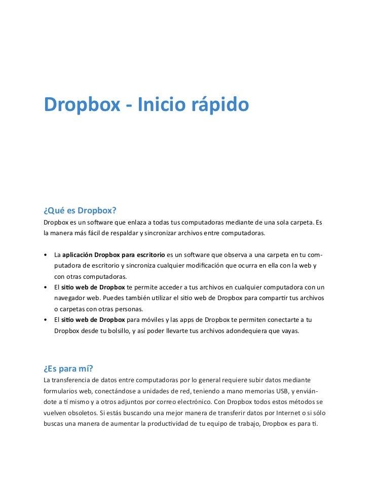 Dropbox - Inicio rápido¿Qué es Dropbox?Dropbox es un software que enlaza a todas tus computadoras mediante de una sola car...