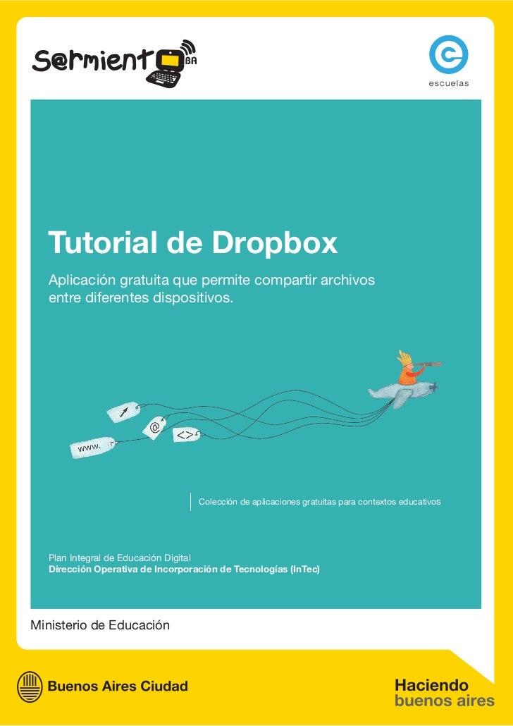 Tutorial de Dropbox  Aplicación gratuita que permite compartir archivos  entre diferentes dispositivos.                   ...