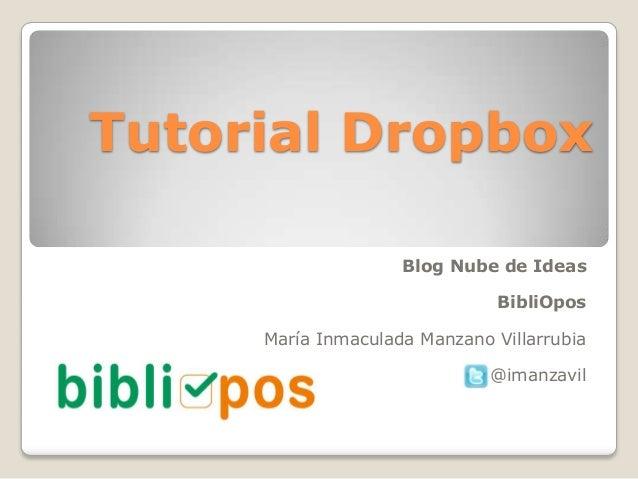 Tutorial Dropbox                    Blog Nube de Ideas                               BibliOpos     María Inmaculada Manzan...