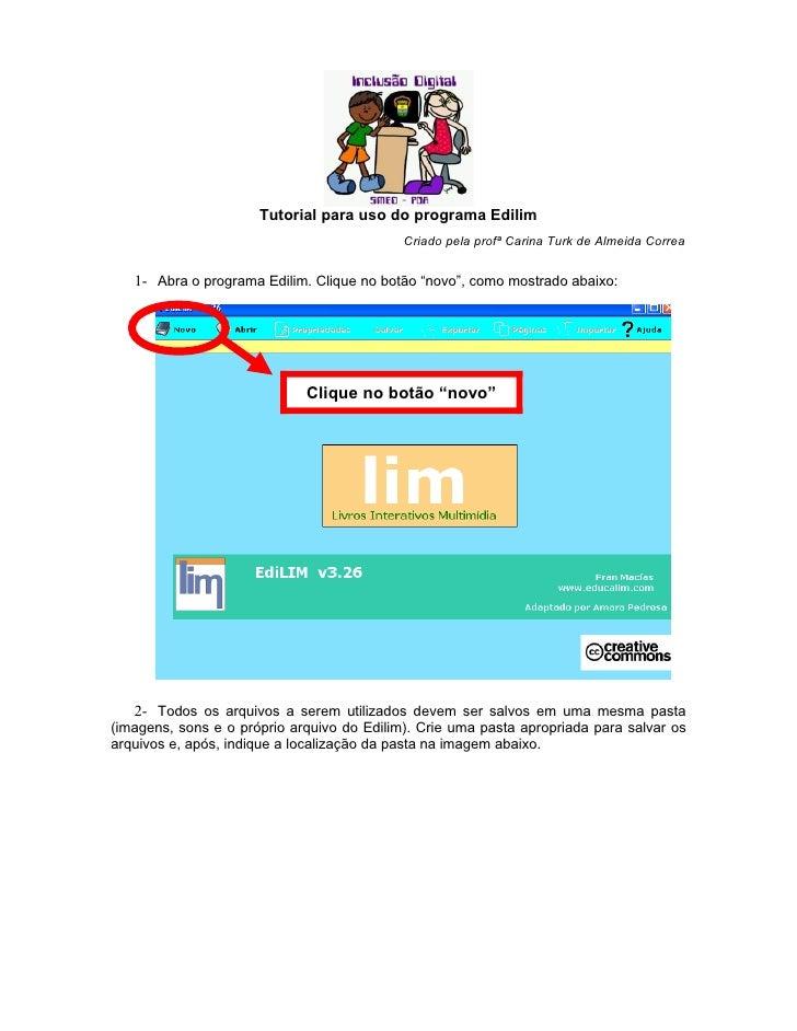 Tutorial para uso do programa Edilim                                            Criado pela profª Carina Turk de Almeida C...