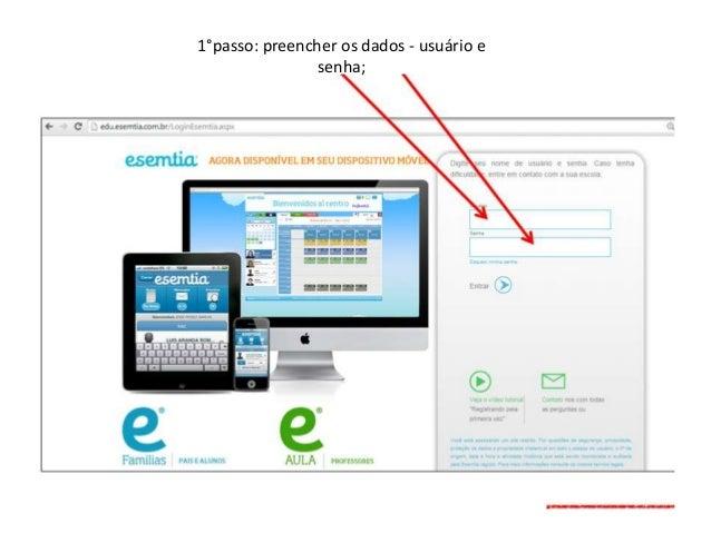 1°passo: preencher os dados - usuário e senha;