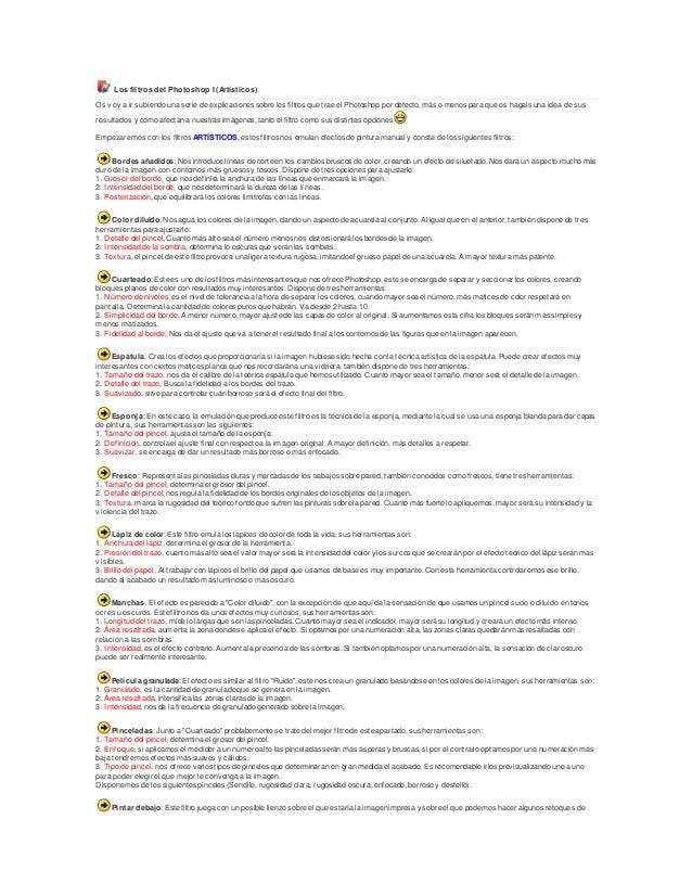 Los filtros del Photoshop I (Artísticos) Os v oy a ir subiendo una serie de explicaciones sobre los filtros que trae el Ph...