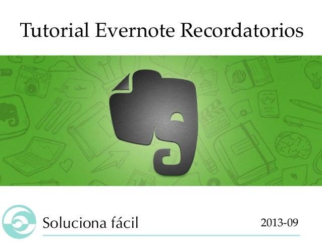 Soluciona fácil Tutorial Evernote Recordatorios 2013-09