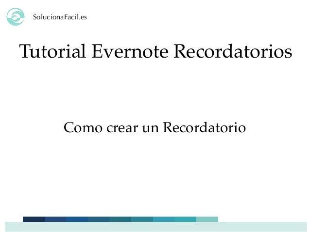 SolucionaFacil.es Tutorial Evernote Recordatorios Como crear un Recordatorio