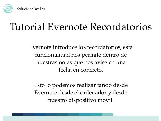SolucionaFacil.es Tutorial Evernote Recordatorios Evernote introduce los recordatorios, esta funcionalidad nos permite den...