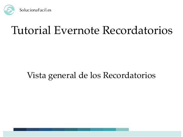 SolucionaFacil.es Tutorial Evernote Recordatorios Vista general de los Recordatorios