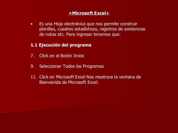 <ul><li>+Microsoft Excel+ </li></ul><ul><li>Es una Hoja electrónica que nos permite construir planillas, cuadros estadísti...
