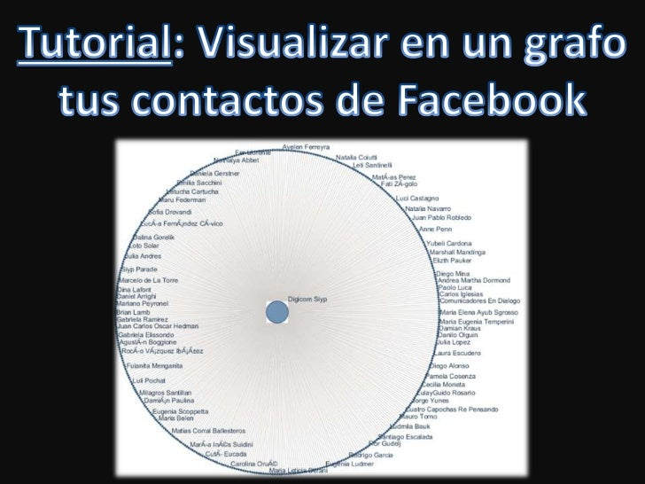 Tutorial: Visualizar en un grafo tus contactos de Facebook<br />