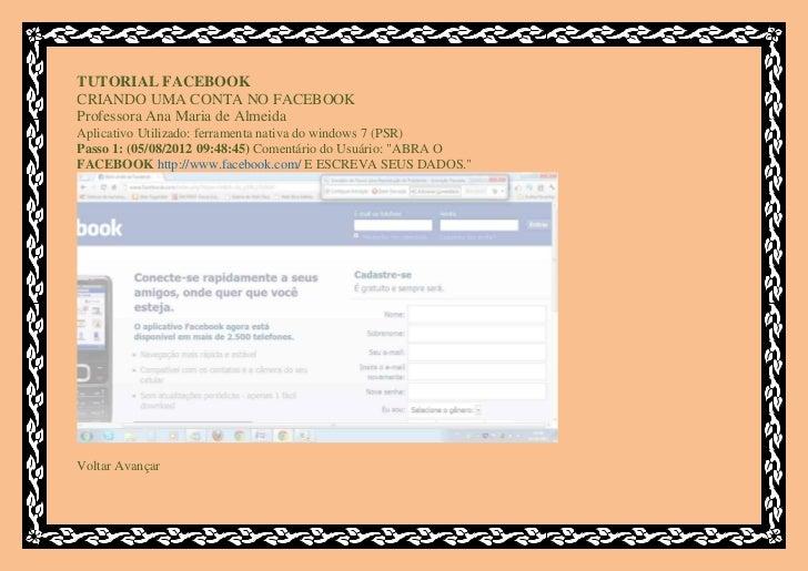 TUTORIAL FACEBOOKCRIANDO UMA CONTA NO FACEBOOKProfessora Ana Maria de AlmeidaAplicativo Utilizado: ferramenta nativa do wi...
