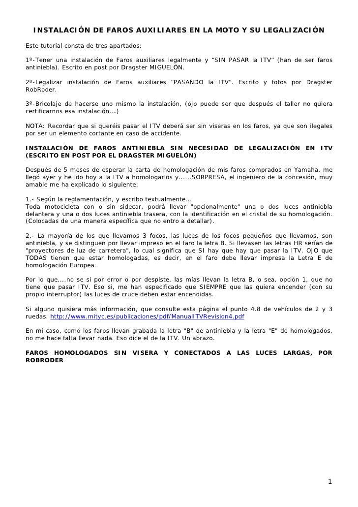 INSTALACIÓN DE FAROS AUXILIARES EN LA MOTO Y SU LEGALIZACIÓN  Este tutorial consta de tres apartados:  1º-Tener una instal...