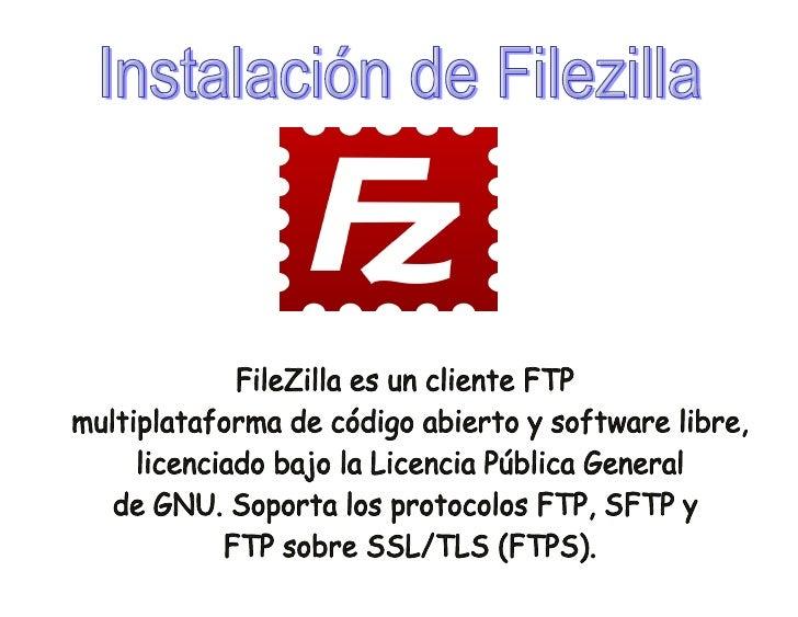 ¿Dónde podemos descargar filezilla y como instalarlo?1.   Debemos dirigirnos a la página Web http://www.filezilla-project....