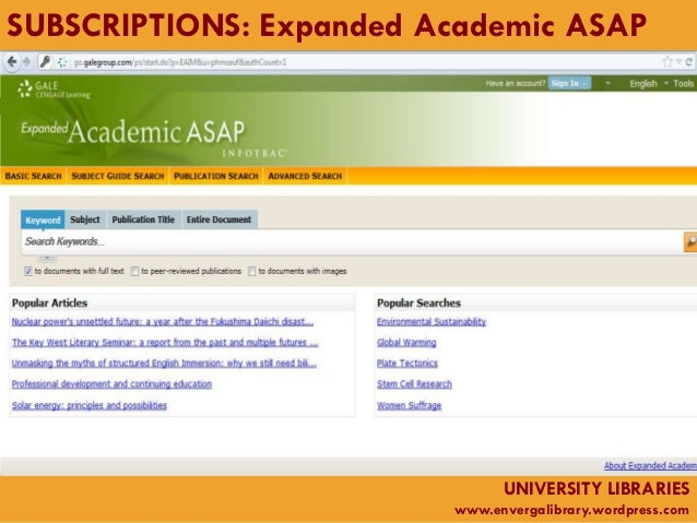 SUBSCRIPTIONS: Expanded Academic ASAP                               UNIVERSITY LIBRARIES                         www.enver...