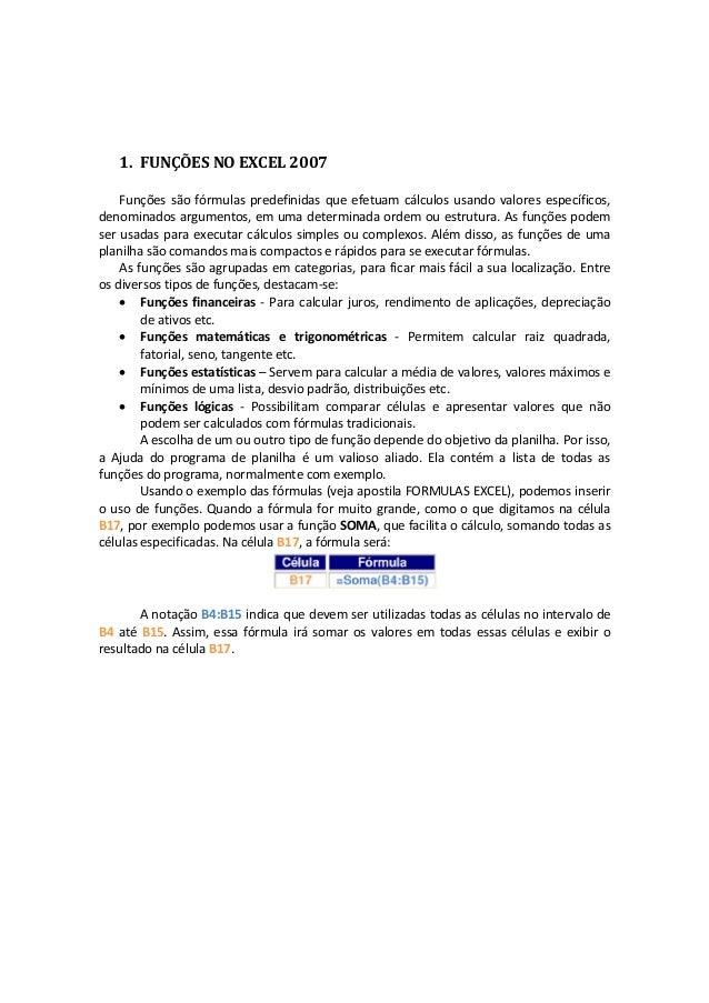 1. FUNÇÕESNOEXCEL2007             Funções são fórmulas predefinidas que efetuam cálculos usando valores espe...