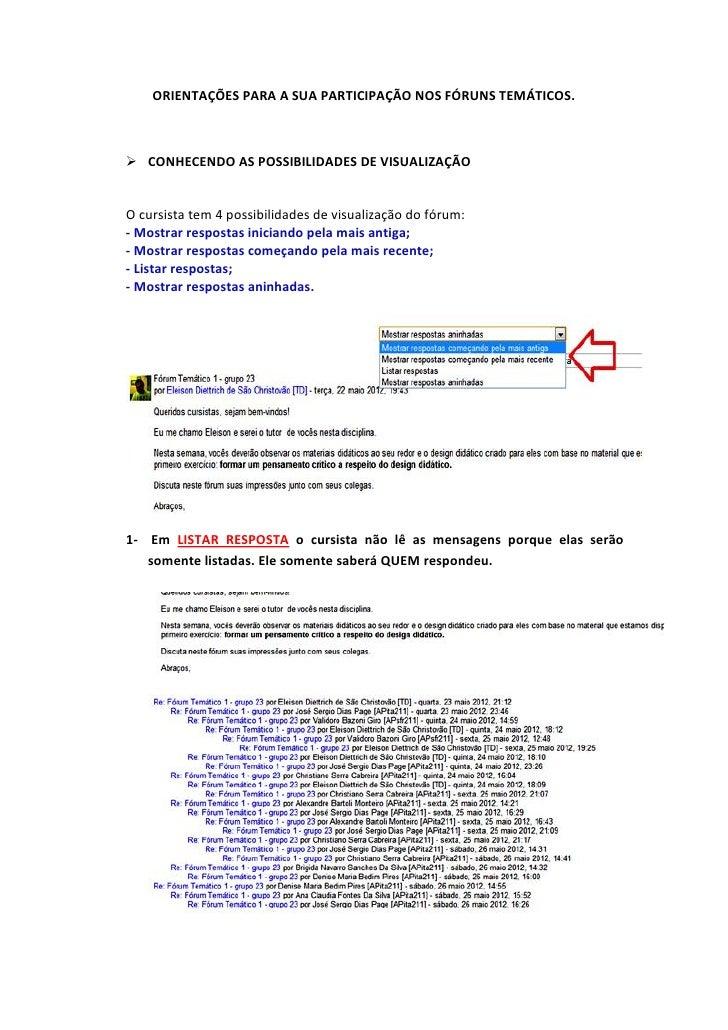 ORIENTAÇÕES PARA A SUA PARTICIPAÇÃO NOS FÓRUNS TEMÁTICOS. CONHECENDO AS POSSIBILIDADES DE VISUALIZAÇÃOO cursista tem 4 po...