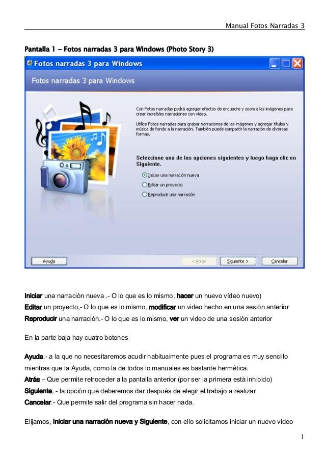 Manual Fotos Narradas 3 1 Pantalla 1 - Fotos narradas 3 para Windows (Photo Story 3) Iniciar una narración nueva .- O lo q...