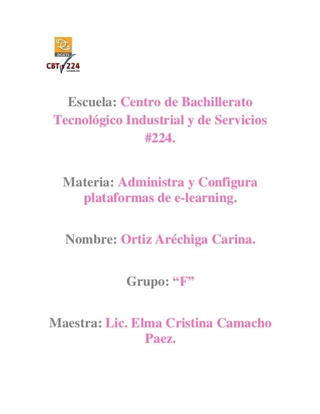 Escuela: Centro de Bachillerato Tecnológico Industrial y de Servicios #224. Materia: Administra y Configura plataformas de...