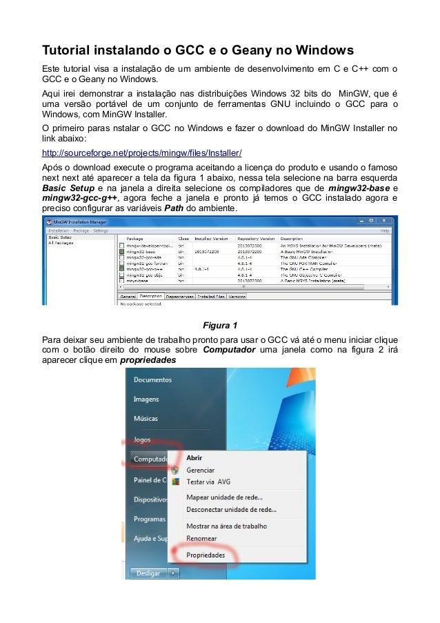 Tutorial instalando o GCC e o Geany no Windows Este tutorial visa a instalação de um ambiente de desenvolvimento em C e C+...