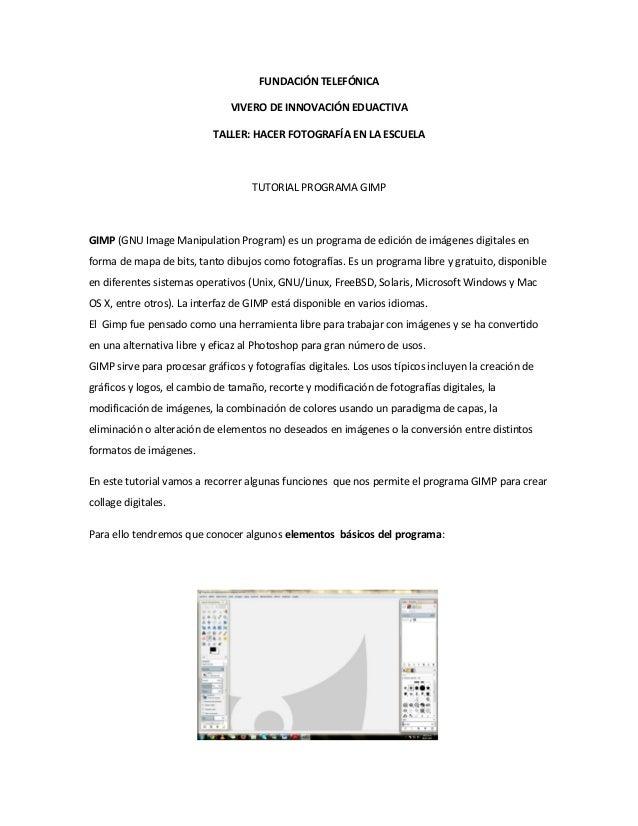 FUNDACIÓN TELEFÓNICA VIVERO DE INNOVACIÓN EDUACTIVA TALLER: HACER FOTOGRAFÍA EN LA ESCUELA  TUTORIAL PROGRAMA GIMP  GIMP (...