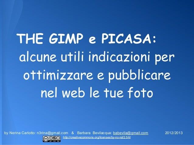 THE GIMP e PICASA:      alcune utili indicazioni per       ottimizzare e pubblicare          nel web le tue fotoby Nerina ...