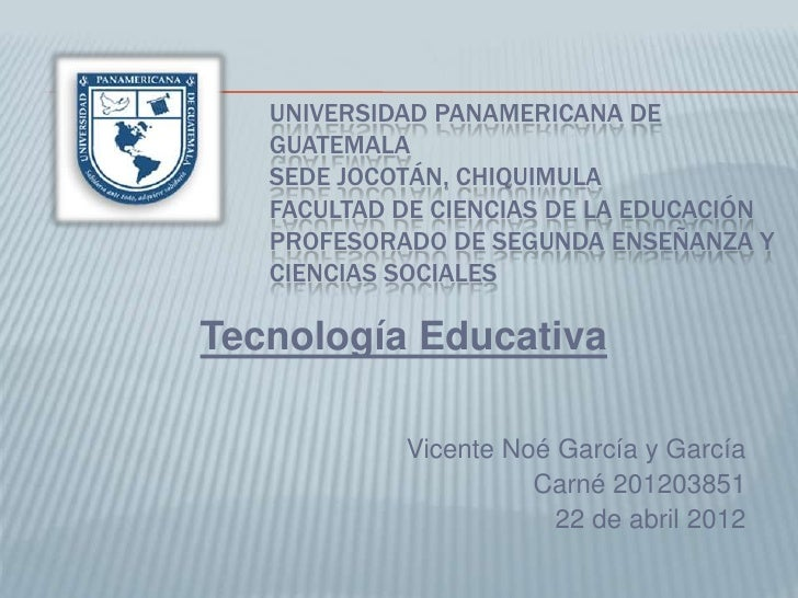 UNIVERSIDAD PANAMERICANA DE   GUATEMALA   SEDE JOCOTÁN, CHIQUIMULA   FACULTAD DE CIENCIAS DE LA EDUCACIÓN   PROFESORADO DE...