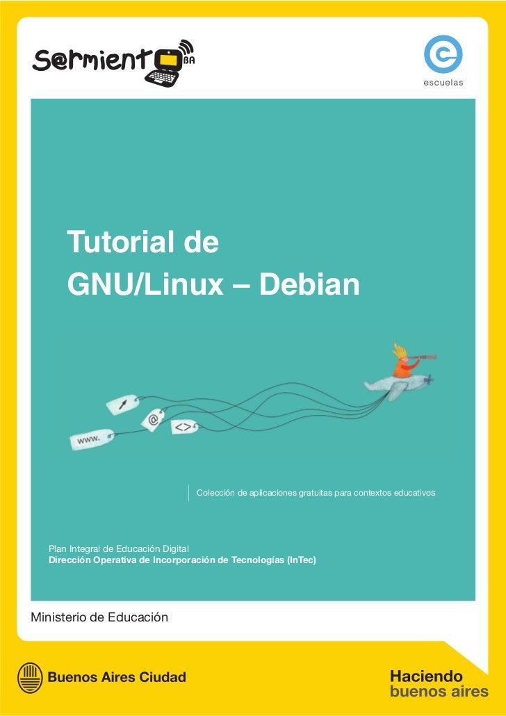 Tutorial de      GNU/Linux – Debian                                  Colección de aplicaciones gratuitas para contextos ed...