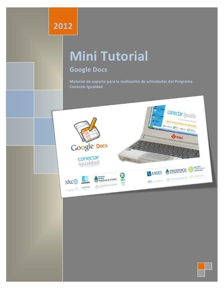 2012   Mini Tutorial   Google Docs   Material de soporte para la realización de actividades del Programa   Conectar Igualdad