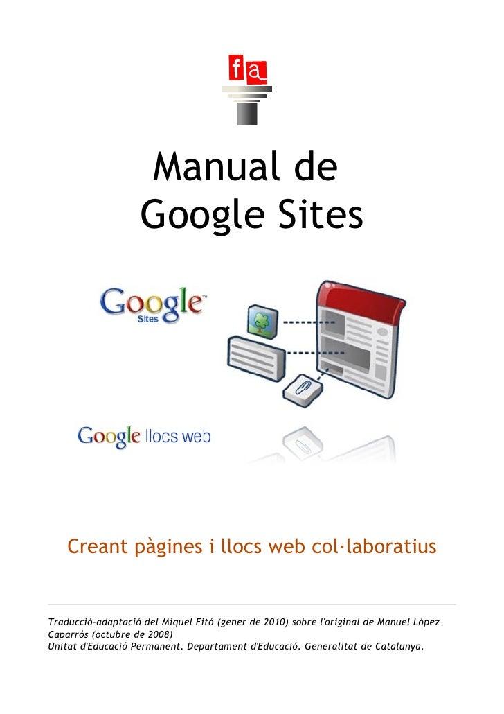 Manual de                   Google Sites    Creant pàgines i llocs web col·laboratiusTraducció-adaptació del Miquel Fitó (...