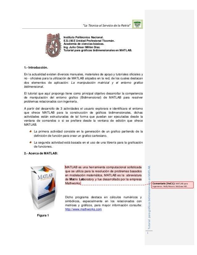 """La Técnica al Servicio de la Patria"" TutorialparagráficosbidimensionalesenMATLAB. 1 Instituto Politécnico Nacional. E.S.I..."