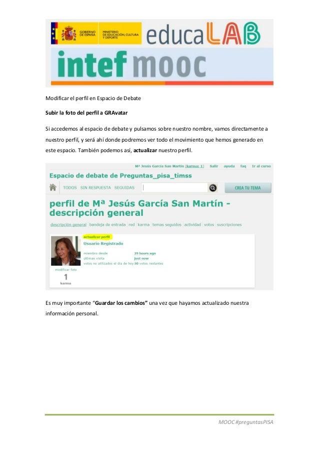 Modificar el perfil en Espacio de Debate  MOOC #preguntasPISA  Subir la foto del perfil a GRAvatar  Si accedemos al espaci...