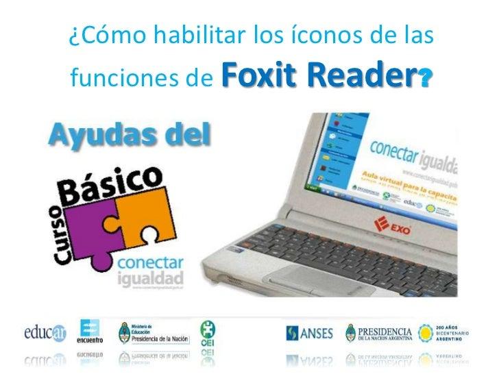 ¿Cómo habilitar los íconos de lasfunciones de Foxit   Reader?