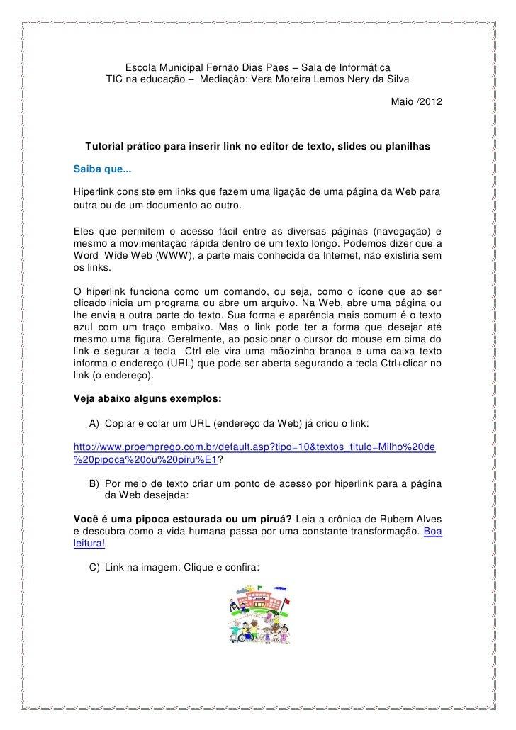 Escola Municipal Fernão Dias Paes – Sala de Informática      TIC na educação – Mediação: Vera Moreira Lemos Nery da Silva ...