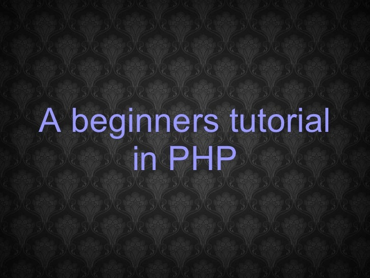 A beginners tutorial in PHP