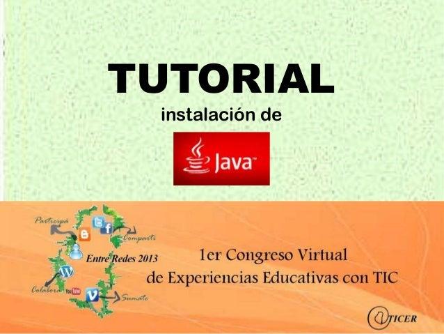 TUTORIAL instalación de      Java     JAVA