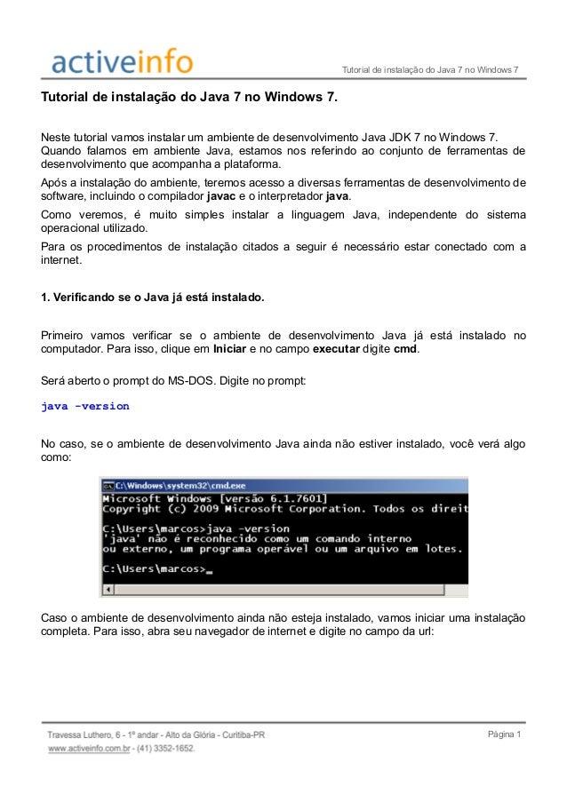 Tutorial de instalação do Java 7 no Windows 7 Tutorial de instalação do Java 7 no Windows 7. Neste tutorial vamos instalar...