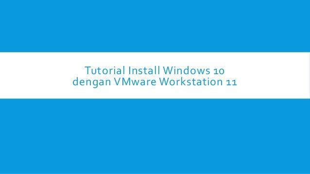 Tutorial Install Windows 10 dengan VMware Workstation 11