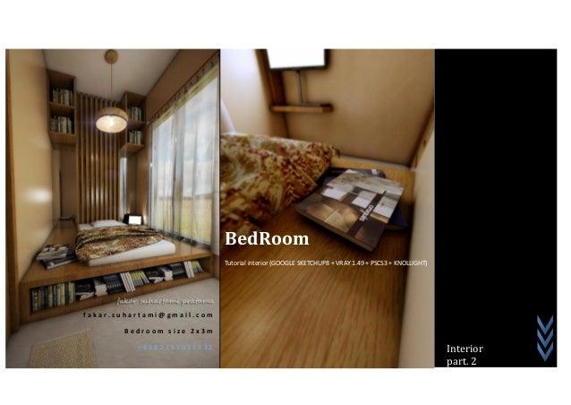 BedRoom                            Tutorial interior (GOOGLE SKETCHUP8 + VRAY 1.49 + PSCS3 + KNOLLIGHT)fakar.suhartami@gma...
