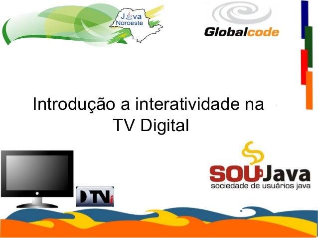 Introdução a interatividade na TV Digital