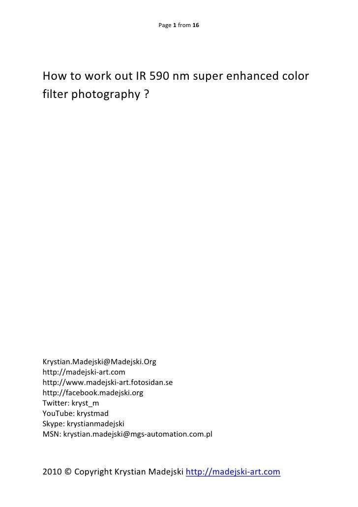 Page 1 from 16     How to work out IR 590 nm super enhanced color filter photography ?     Krystian.Madejski@Madejski.Org ...