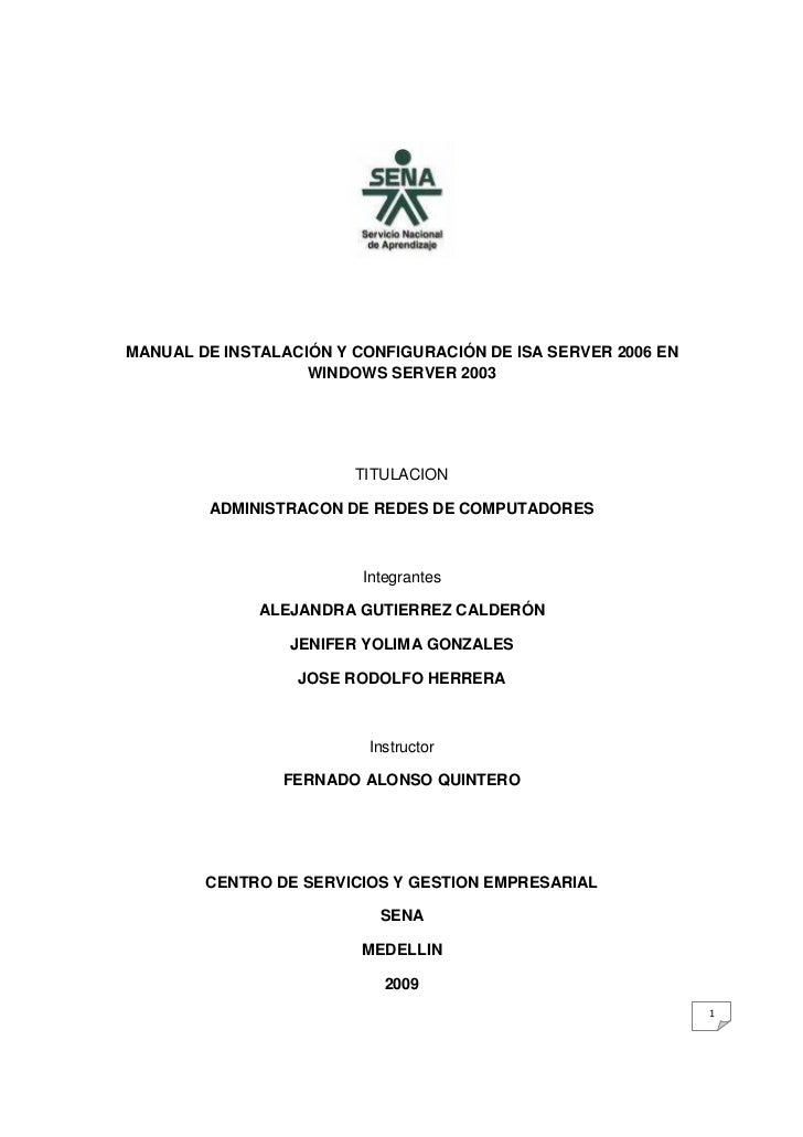 MANUAL DE INSTALACIÓN Y CONFIGURACIÓN DE ISA SERVER 2006 EN                   WINDOWS SERVER 2003                        T...
